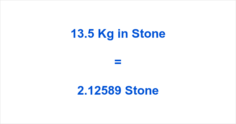 13 5 Kg In Stone How Much Is 13 5 Kilograms In Stones
