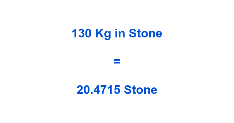 130 Kg In Stone How Much Is Kilograms Stones