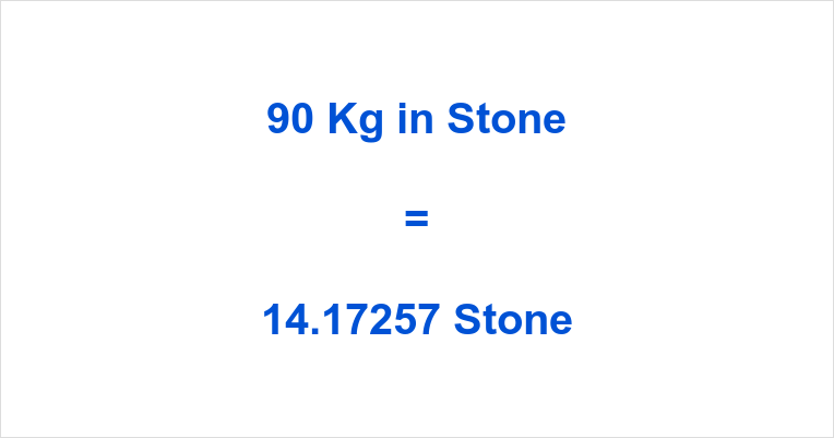 How Much Is 90 Kilograms In Stones